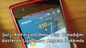 Şarj aletinizin orjinal olup olmadığını gösteren uygulama : Ampere