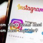 Instagram silme işlemi nasıl yapılır? Instagram nasıl kapatılır?