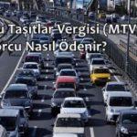 Motorlu Taşıtlar Vergisi (MTV) Nedir? MTV Borcu Nasıl Ödenir?