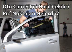 Oto Cam Filmi Nasıl Çekilir? Püf Noktaları Nelerdir?