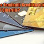 Bloke Teminatlı Kredi Kartı Nedir, Nasıl Çıkarılır?