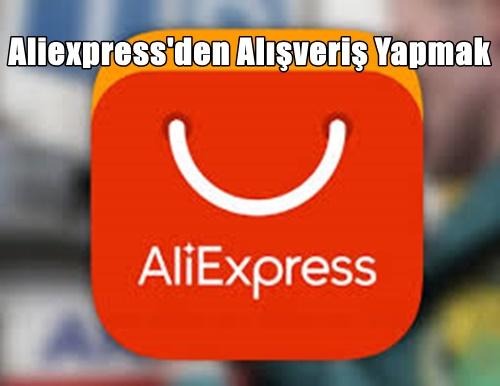 Aliexpress'den Alışveriş Yapmak