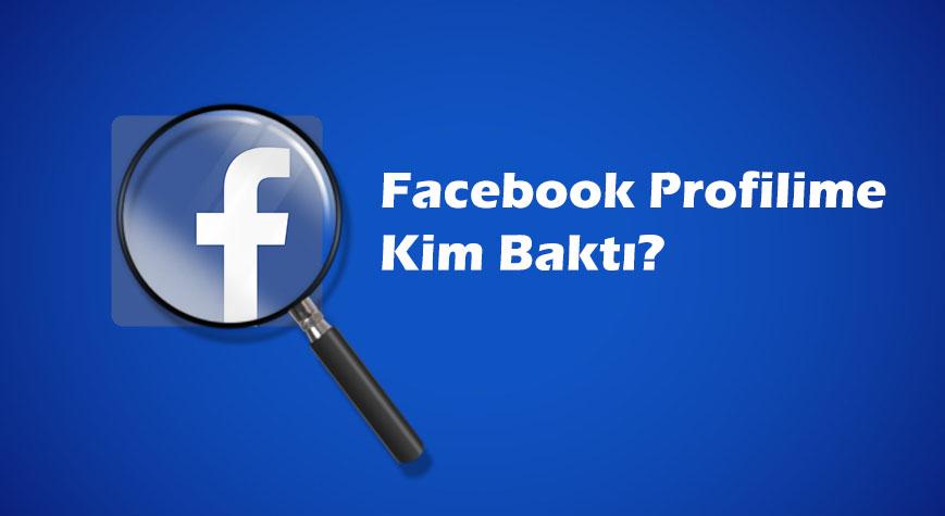 Facebook profiline kimin baktığını programsız kolayca öğren