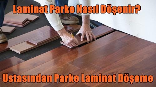 Laminat Parke Nasıl Döşenir? Ustasından Parke Laminat Döşeme