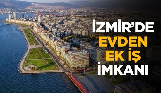 İzmir Evden Ek İş İmkanları