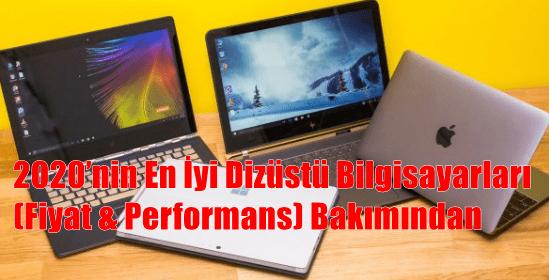 2020'nin En İyi Dizüstü Bilgisayarları (Fiyat & Performans)