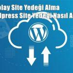 En Kolay Site Yedeği Alma, WordPress Site Yedeği Nasıl Alınır?