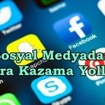 Sosyal Medya Sitelerinden Para Kazanma Yolları