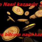 Bedava bitcoin nasıl kazanılır? Bitcoin mining nasıl yapılır?
