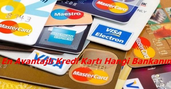 En Avantajlı Kredi Kartı Hangi Bankanın