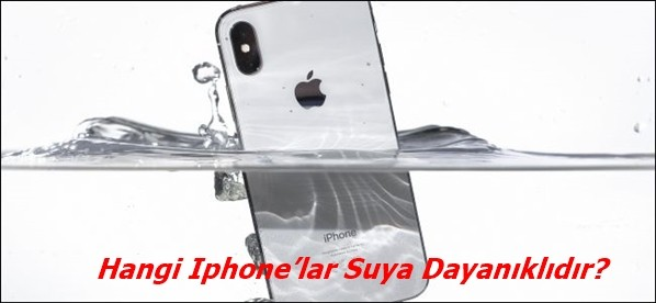Hangi Iphone'lar Suya Dayanıklıdır?