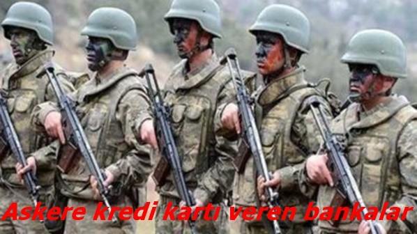 Askere kredi kartı veren bankalar