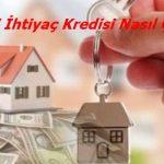İpotekli İhtiyaç Kredisi Nasıl Çekilir?