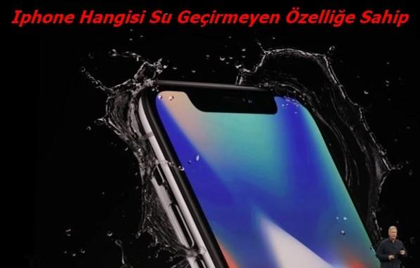 Iphone Hangisi Su Geçirmeyen Özelliğe Sahip