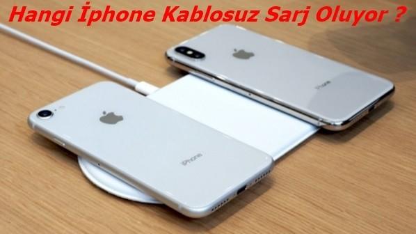 Hangi İphone Kablosuz Sarj Oluyor ?