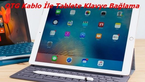 OTG Kablo ile Tablete Klavye Bağlama