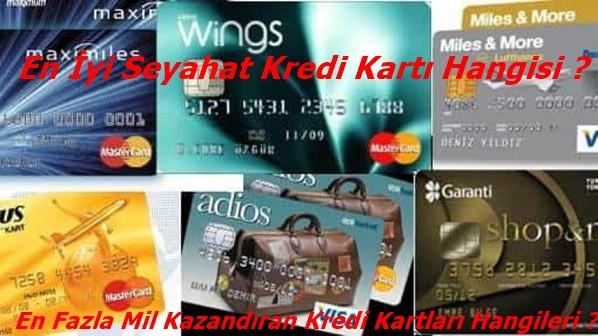 En İyi Seyahat Kredi Kartı Hangisi ? En Fazla Mil Kazandıran Kredi Kartları Hangileri ?