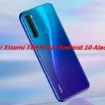 Hangi Xiaomi Telefonlar Android 10 Alacak?