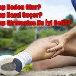 Kramp Nasıl Geçer ve Kramp Girmesine Ne İyi Gelir?