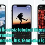 En İyi Fotoğraf Düzenleme Programları PC, Android, İOS